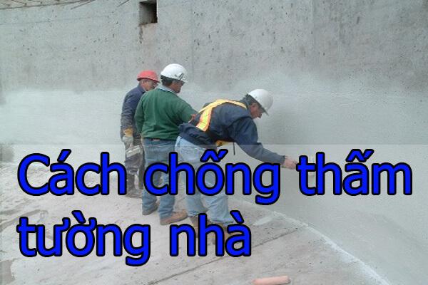 Cách chống thấm tường nhà