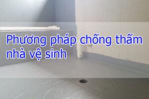 Phương pháp chống thấm nhà vệ sinh